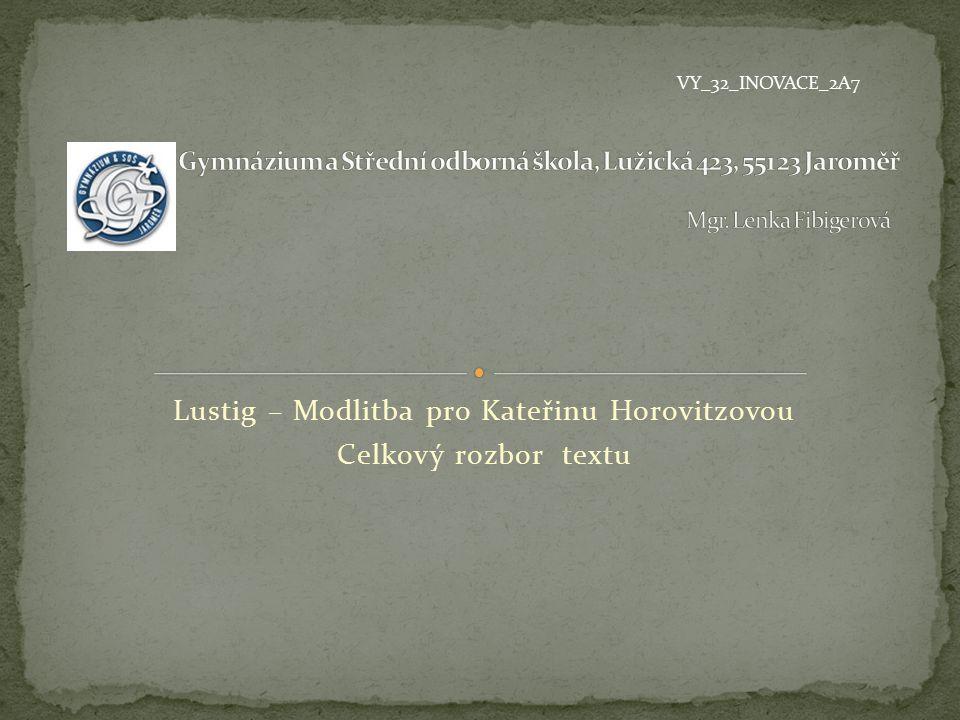 Lustig – Modlitba pro Kateřinu Horovitzovou Celkový rozbor textu