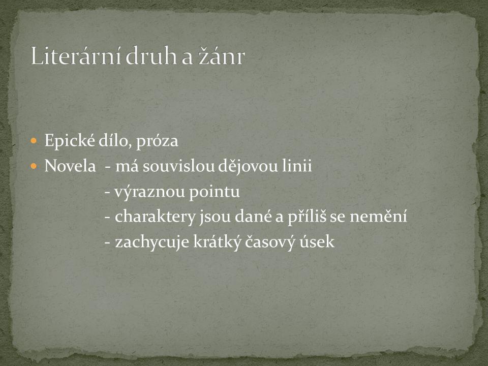 Literární druh a žánr Epické dílo, próza