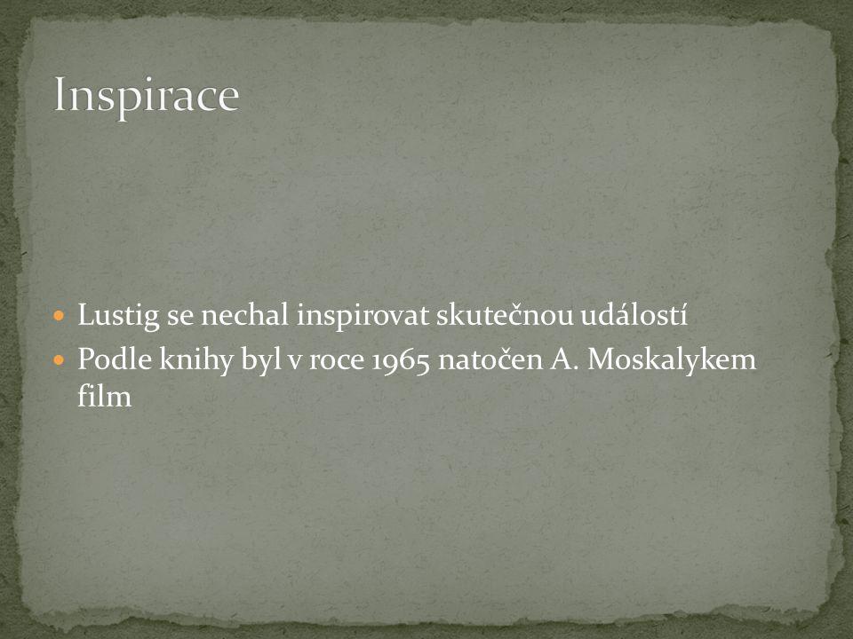 Inspirace Lustig se nechal inspirovat skutečnou událostí