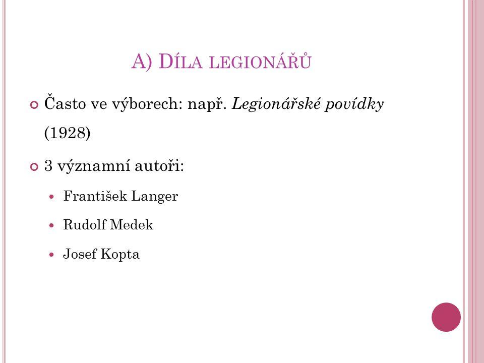 A) Díla legionářů Často ve výborech: např. Legionářské povídky (1928)