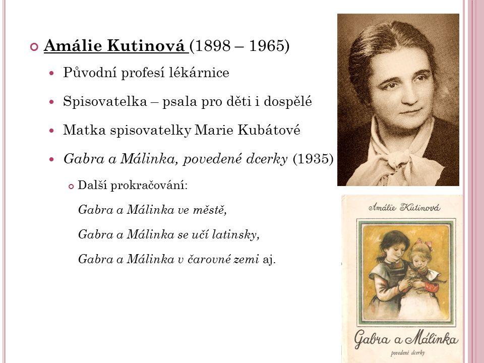 Amálie Kutinová (1898 – 1965) Původní profesí lékárnice