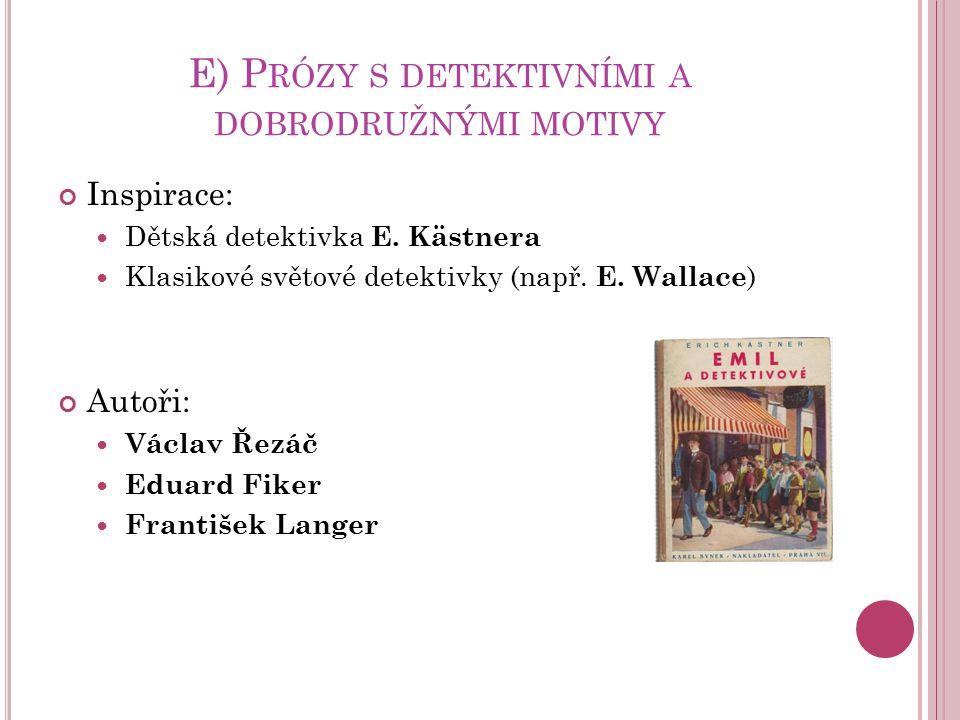 E) Prózy s detektivními a dobrodružnými motivy