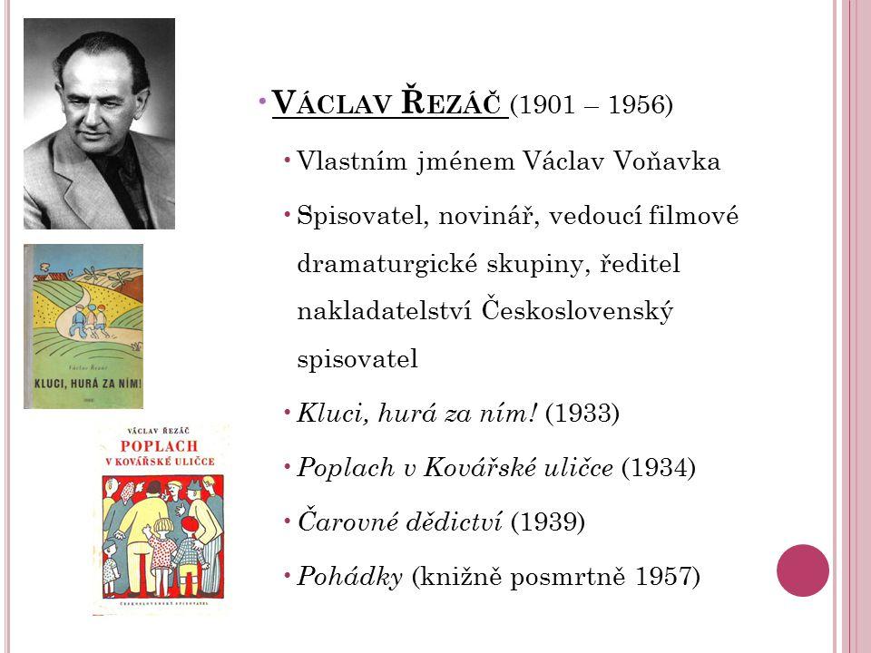Václav Řezáč (1901 – 1956) Vlastním jménem Václav Voňavka