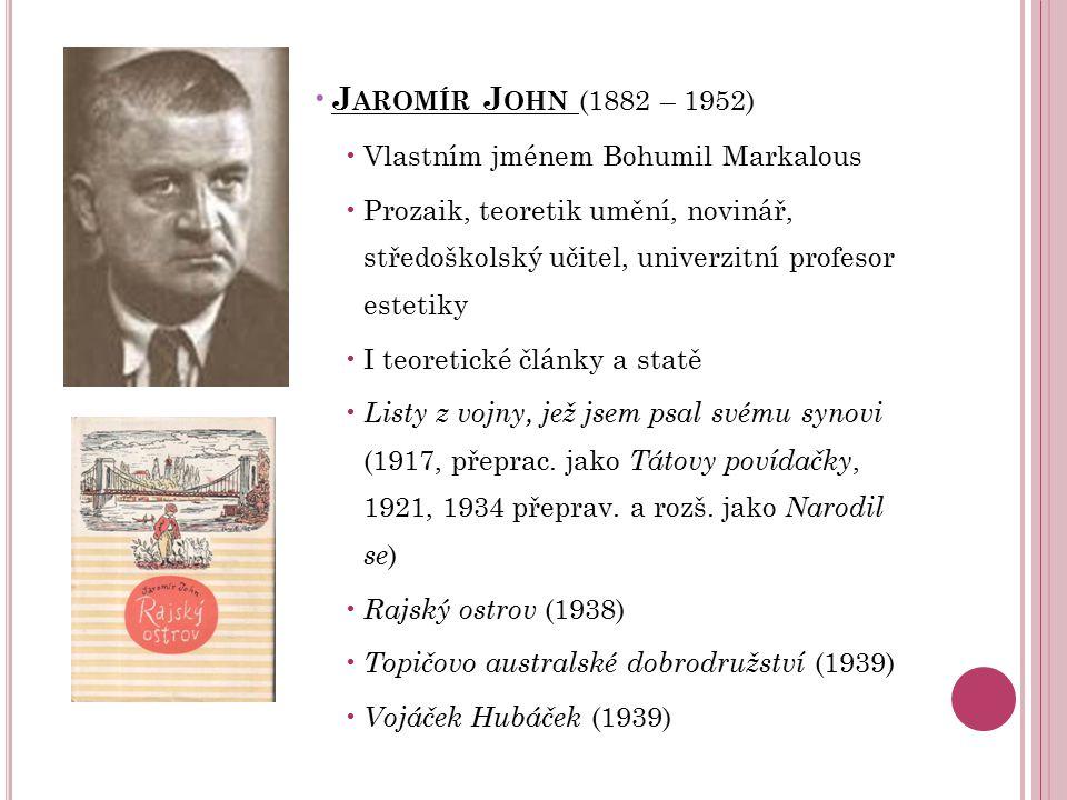 Jaromír John (1882 – 1952) Vlastním jménem Bohumil Markalous
