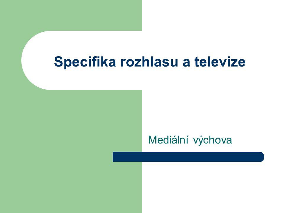 Specifika rozhlasu a televize