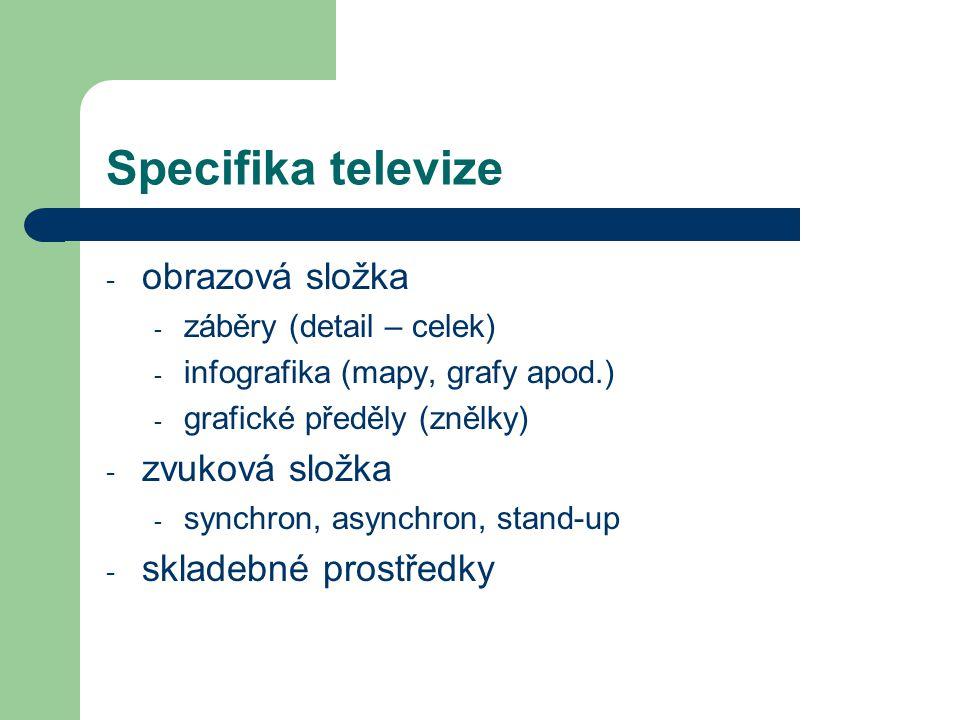 Specifika televize obrazová složka zvuková složka skladebné prostředky