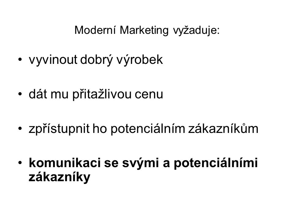 Moderní Marketing vyžaduje: