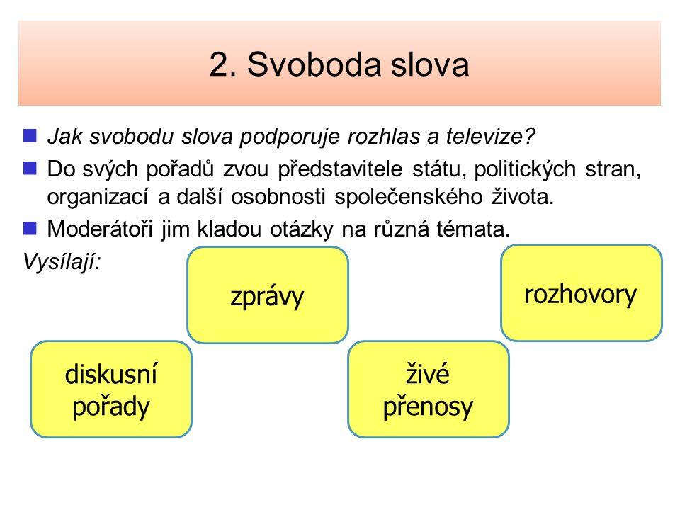 2. Svoboda slova zprávy rozhovory diskusní pořady živé přenosy