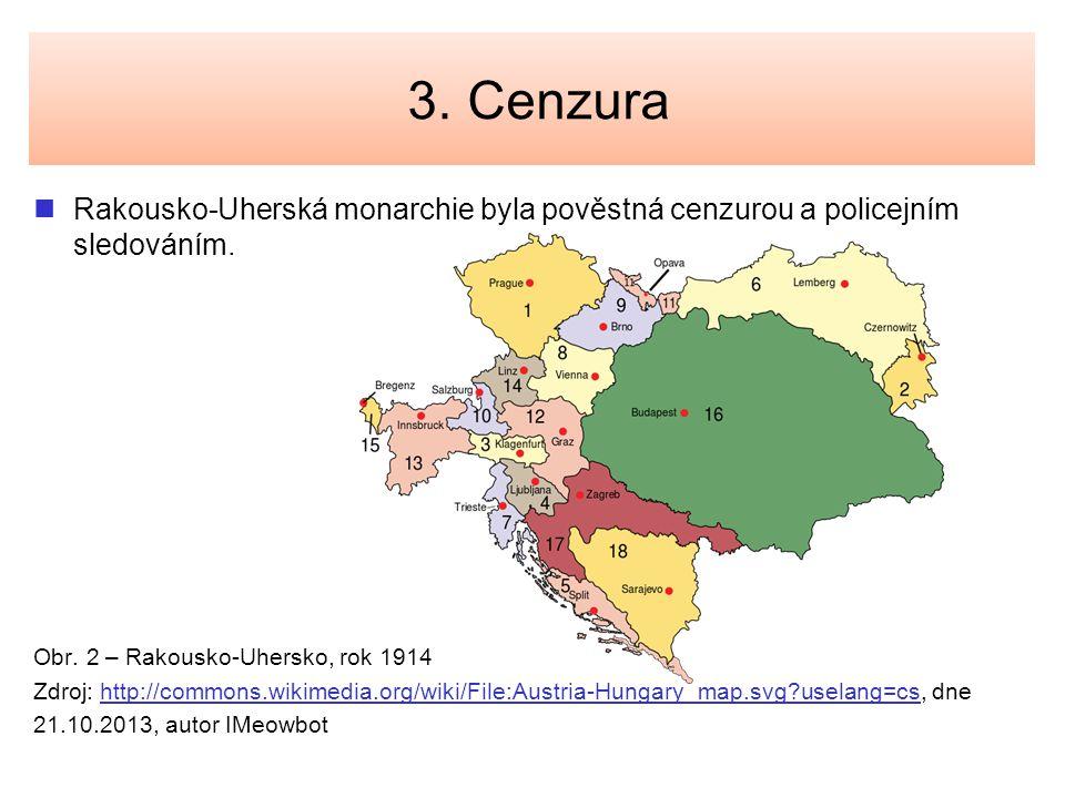 3. Cenzura Rakousko-Uherská monarchie byla pověstná cenzurou a policejním sledováním. Obr. 2 – Rakousko-Uhersko, rok 1914.