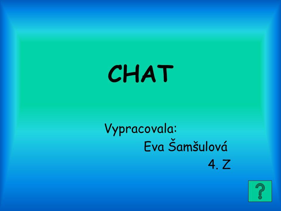 Vypracovala: Eva Šamšulová 4. Z