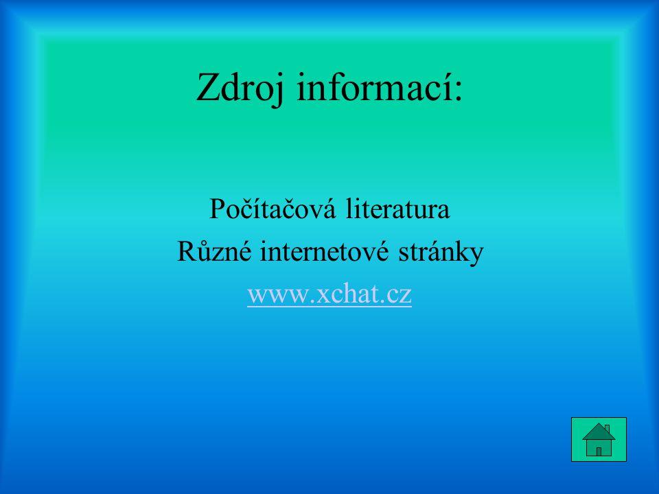 Zdroj informací: Počítačová literatura Různé internetové stránky