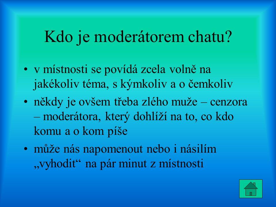 Kdo je moderátorem chatu