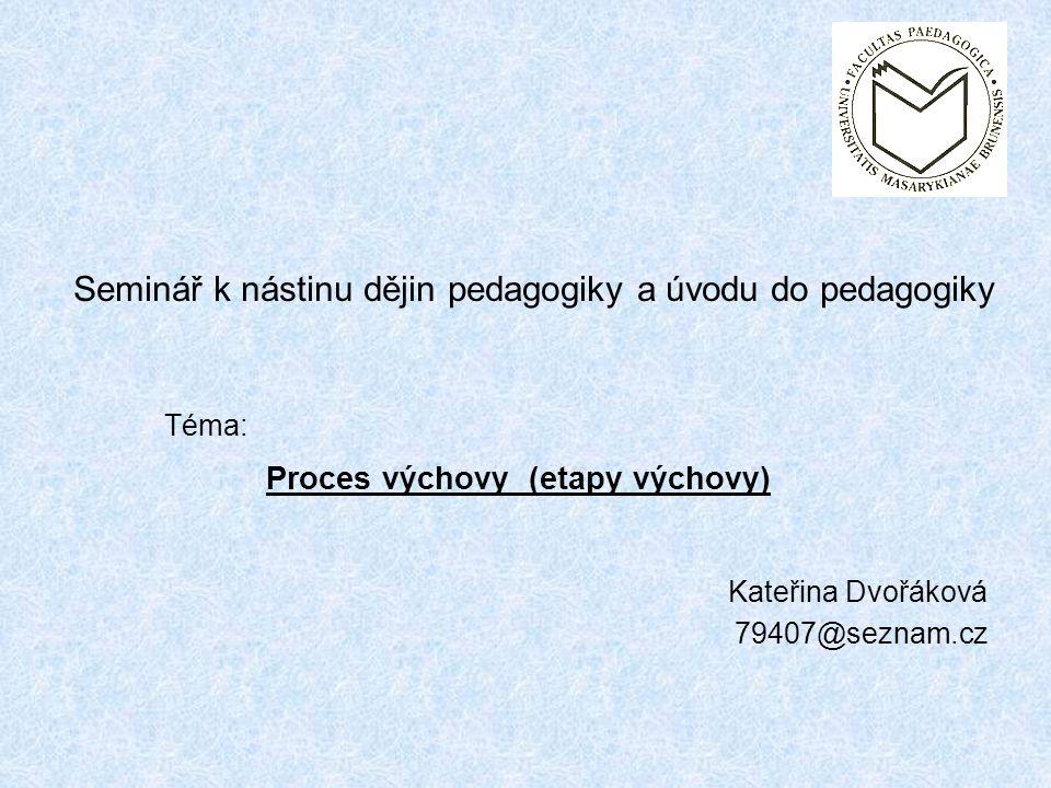 Proces výchovy (etapy výchovy)