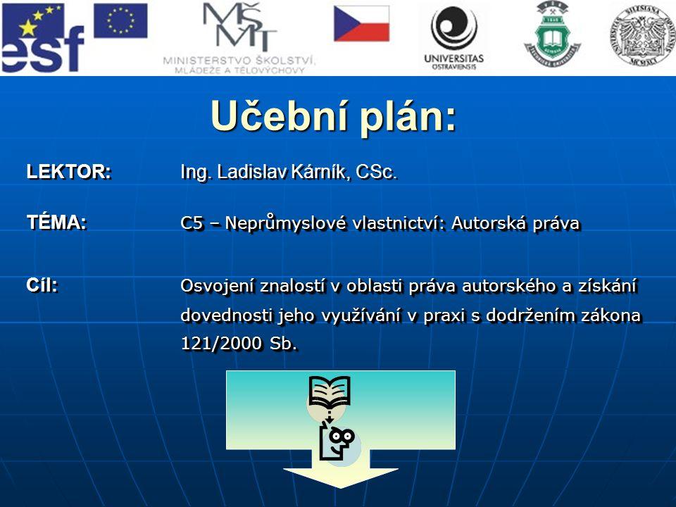 Učební plán: LEKTOR: Ing. Ladislav Kárník, CSc.