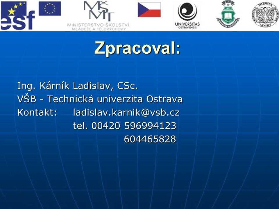 Zpracoval: Ing. Kárník Ladislav, CSc.