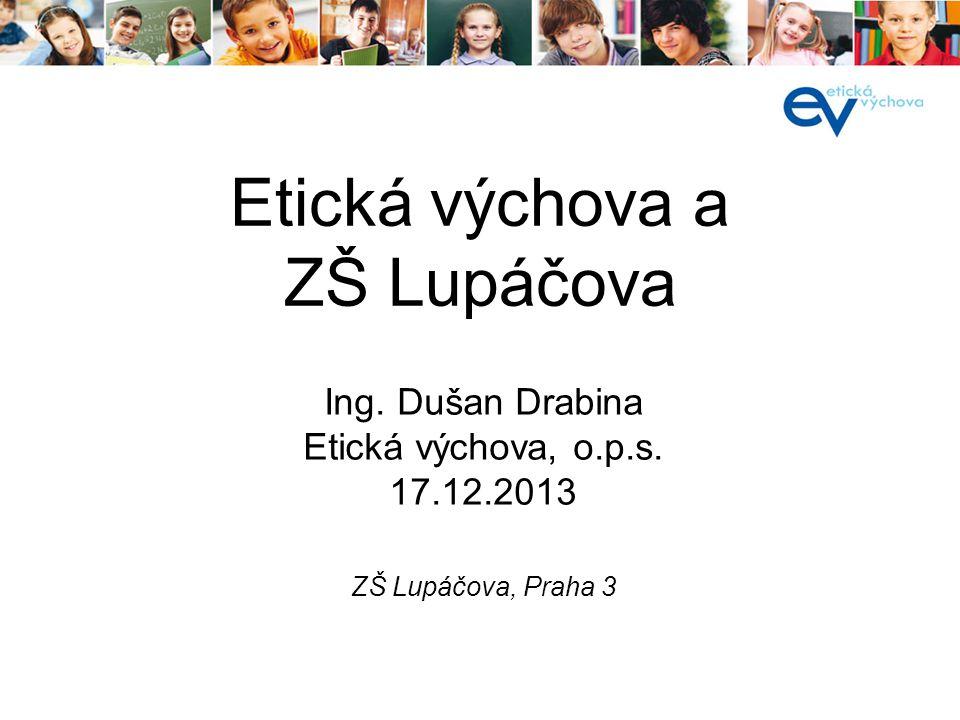 Etická výchova a ZŠ Lupáčova