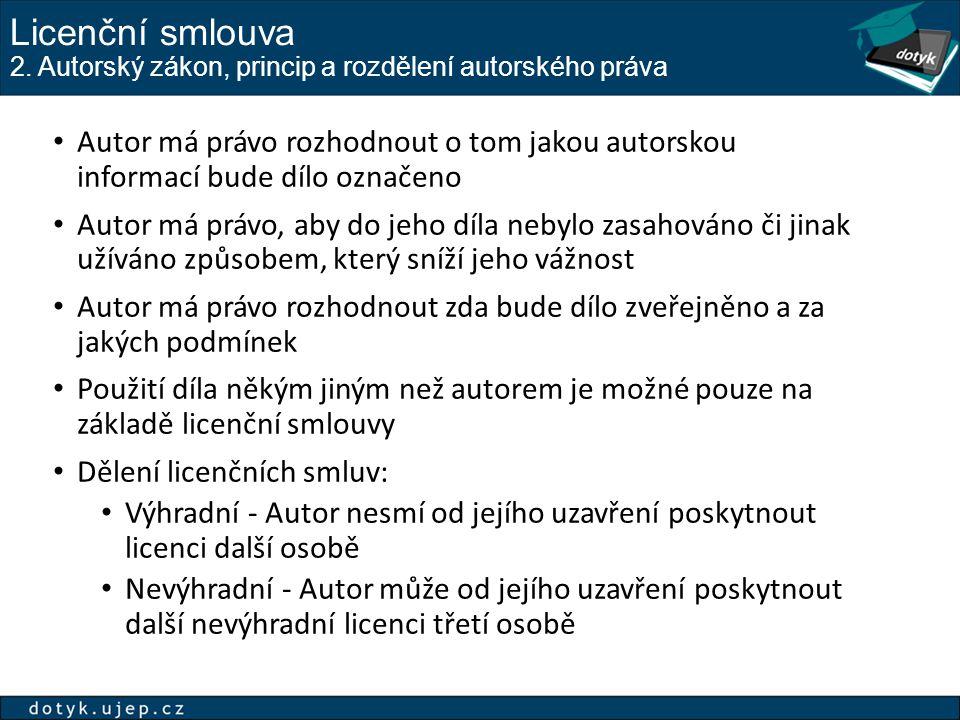 Licenční smlouva 2. Autorský zákon, princip a rozdělení autorského práva
