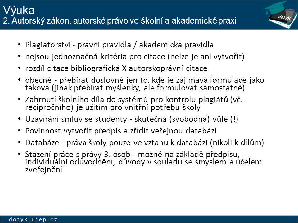 Výuka 2. Autorský zákon, autorské právo ve školní a akademické praxi