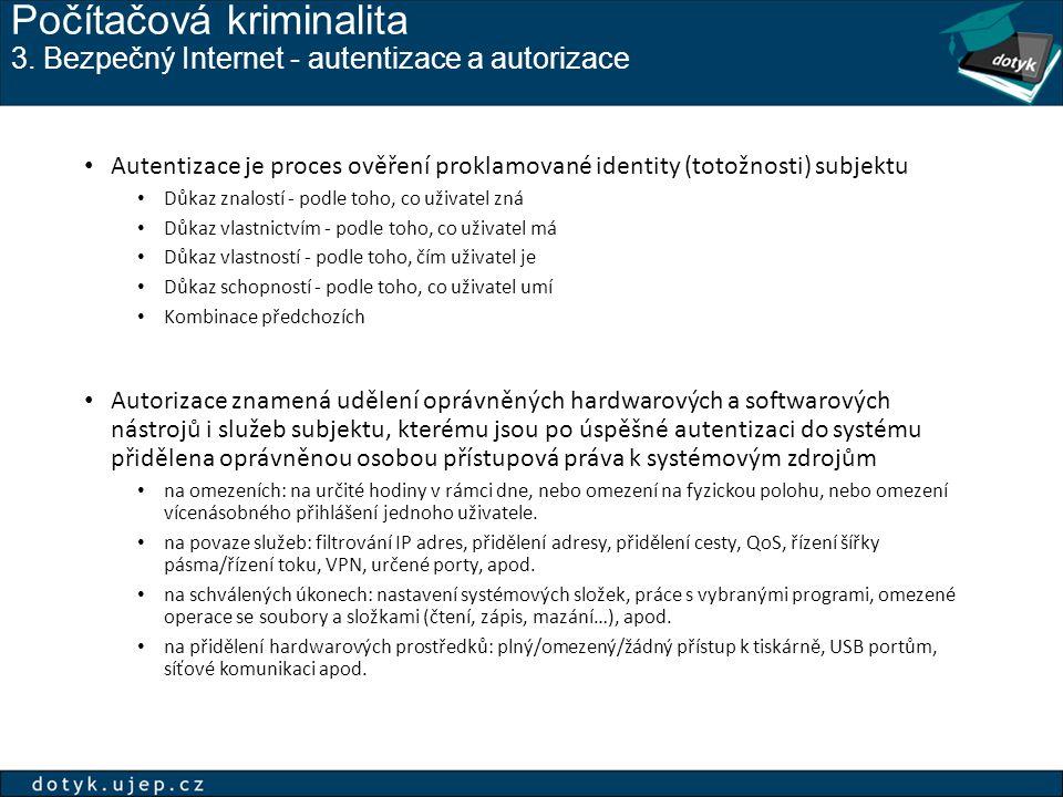 Počítačová kriminalita 3. Bezpečný Internet - autentizace a autorizace