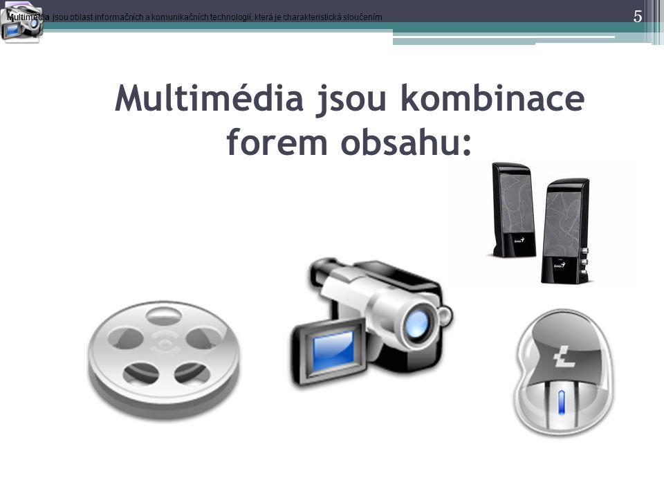Multimédia jsou kombinace forem obsahu: