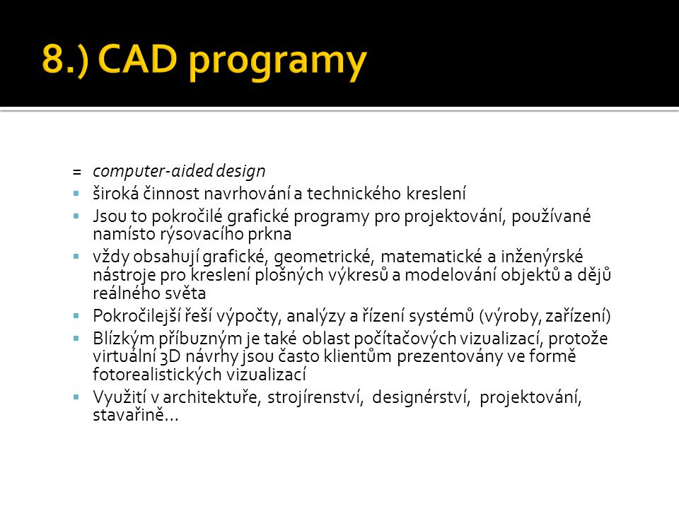 8.) CAD programy = computer-aided design