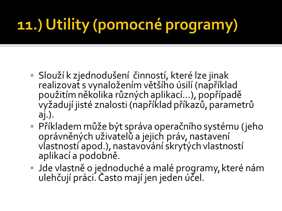 11.) Utility (pomocné programy)
