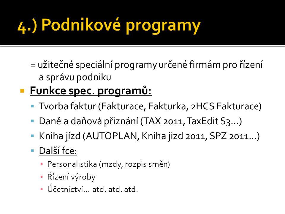 4.) Podnikové programy Funkce spec. programů: