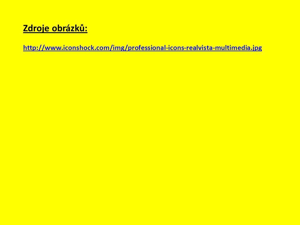 Zdroje obrázků: http://www.iconshock.com/img/professional-icons-realvista-multimedia.jpg