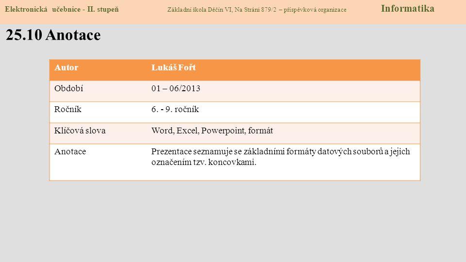 25.10 Anotace Autor Lukáš Fořt Období 01 – 06/2013 Ročník