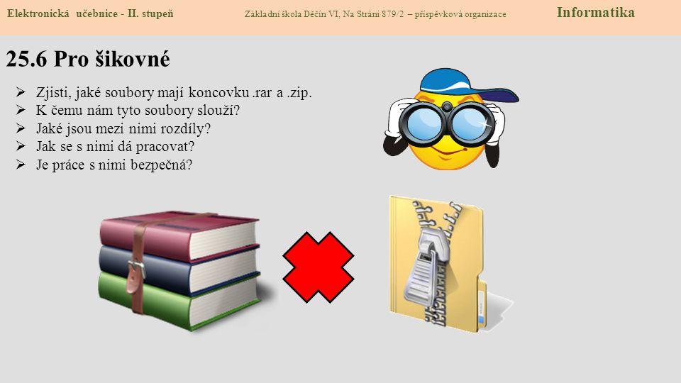 25.6 Pro šikovné Zjisti, jaké soubory mají koncovku .rar a .zip.