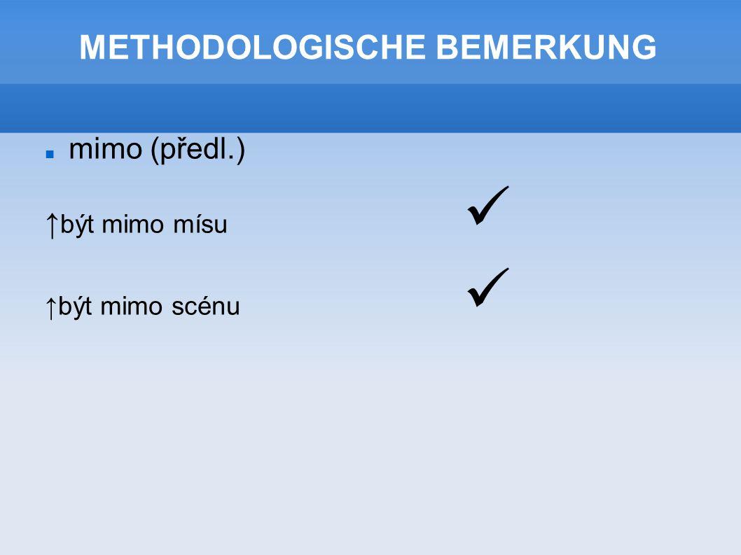 METHODOLOGISCHE BEMERKUNG