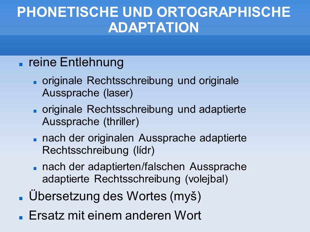 PHONETISCHE UND ORTOGRAPHISCHE ADAPTATION