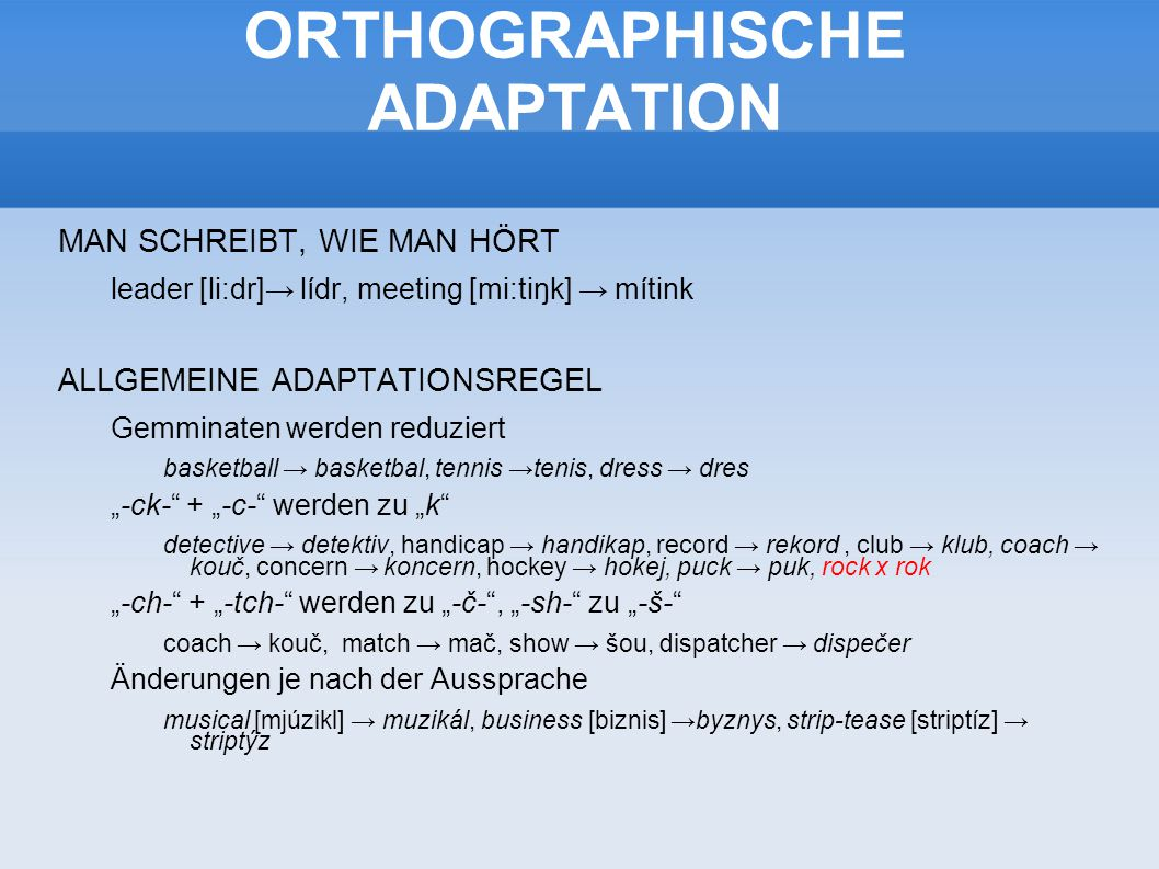 ORTHOGRAPHISCHE ADAPTATION