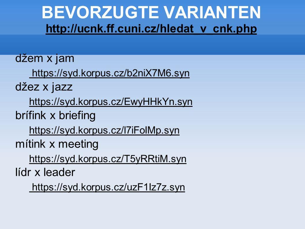 BEVORZUGTE VARIANTEN http://ucnk.ff.cuni.cz/hledat_v_cnk.php
