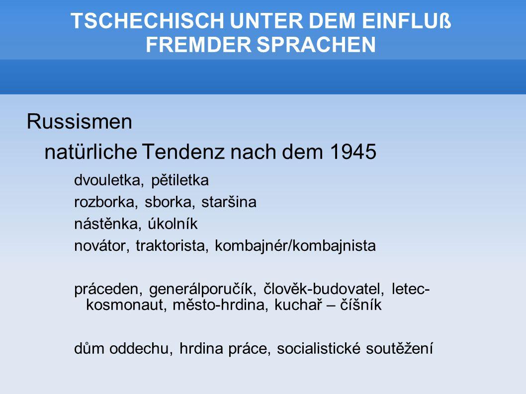 TSCHECHISCH UNTER DEM EINFLUß FREMDER SPRACHEN