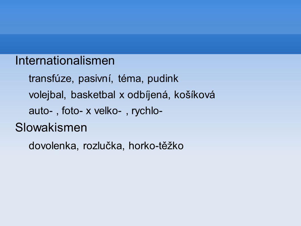 Internationalismen Slowakismen transfúze, pasivní, téma, pudink