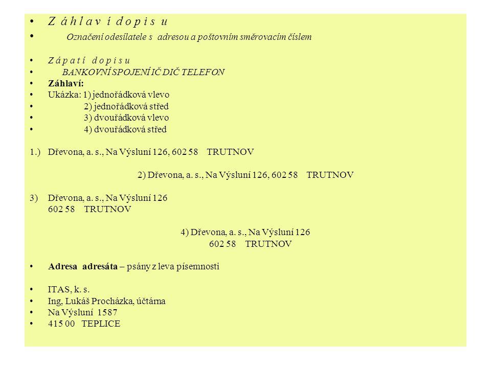 2) Dřevona, a. s., Na Výsluní 126, 602 58 TRUTNOV