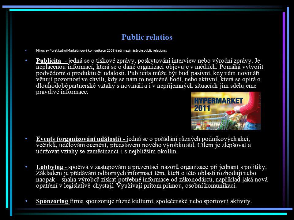 Public relatios Miroslav Foret (zdroj Marketingová komunikace, 2008) řadí mezi nástroje public relations: