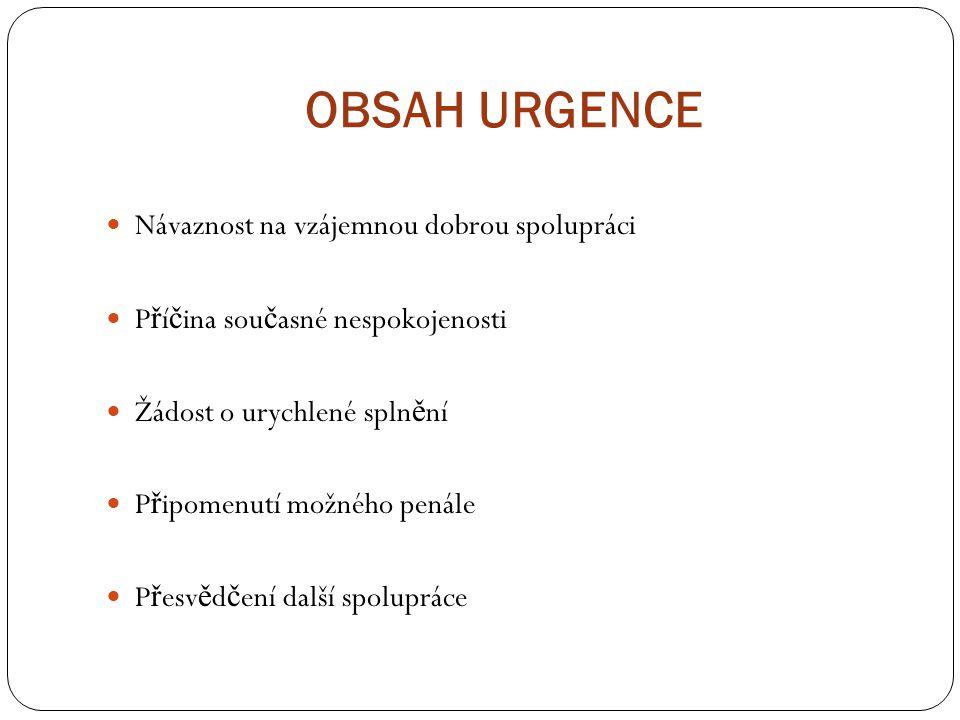OBSAH URGENCE Návaznost na vzájemnou dobrou spolupráci