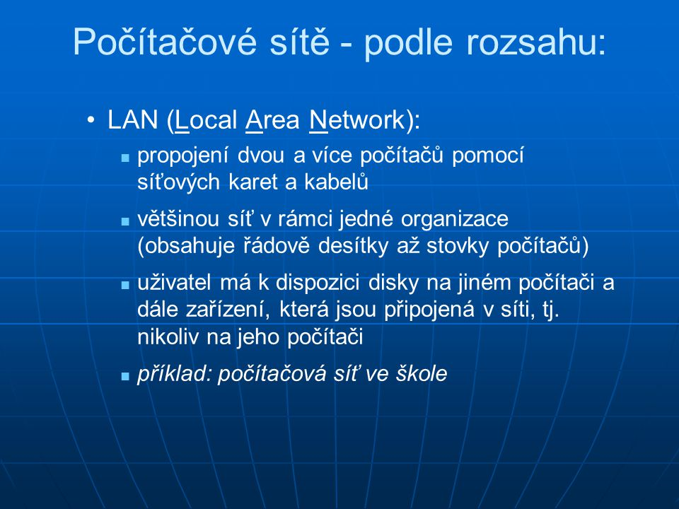 Počítačové sítě - podle rozsahu: