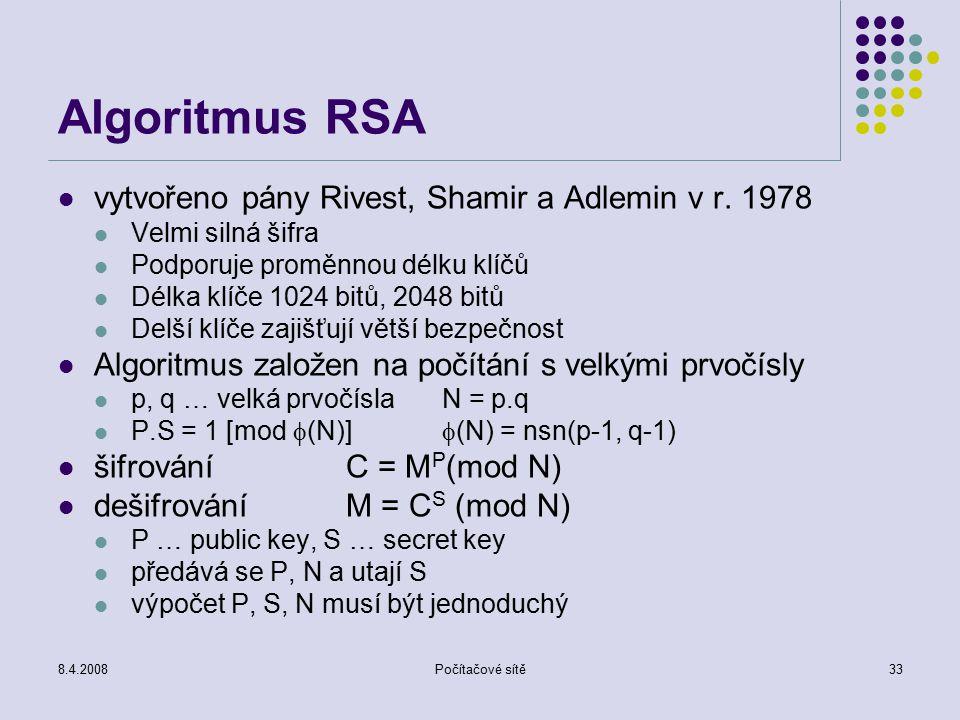 Algoritmus RSA vytvořeno pány Rivest, Shamir a Adlemin v r. 1978