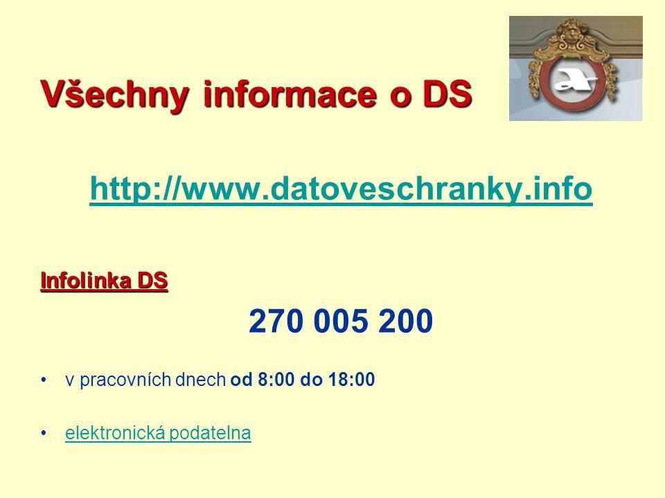 Všechny informace o DS http://www.datoveschranky.info 270 005 200