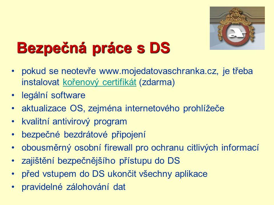 Bezpečná práce s DS pokud se neotevře www.mojedatovaschranka.cz, je třeba instalovat kořenový certifikát (zdarma)
