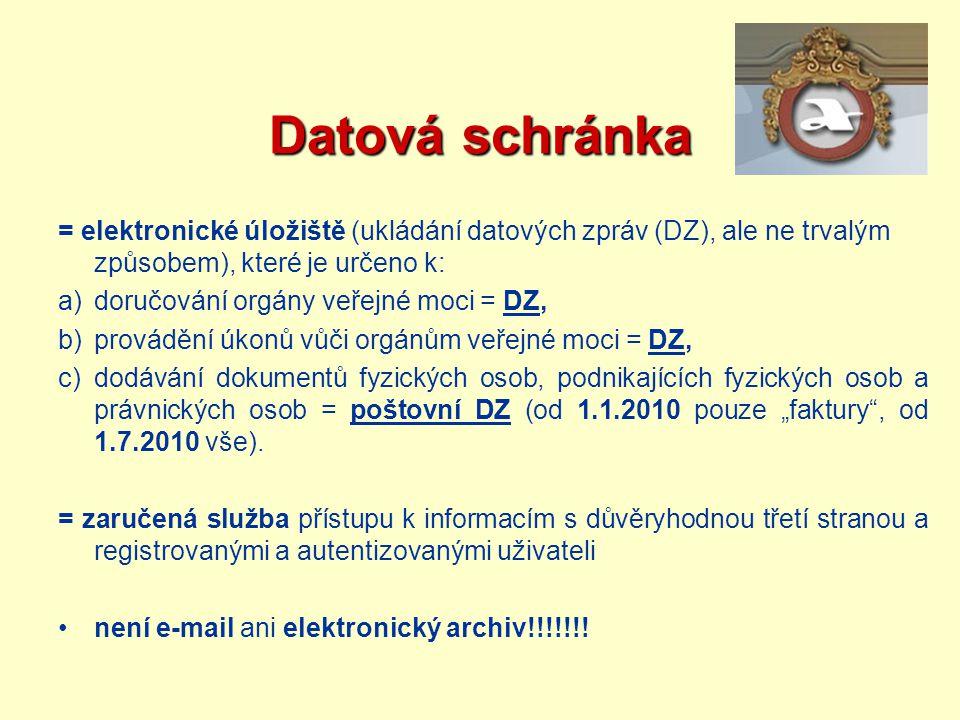 Datová schránka = elektronické úložiště (ukládání datových zpráv (DZ), ale ne trvalým způsobem), které je určeno k: