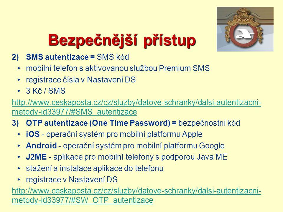 Bezpečnější přístup SMS autentizace = SMS kód