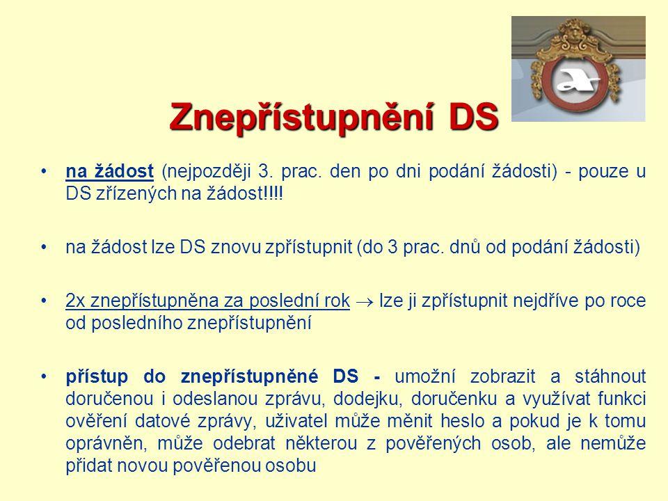 Znepřístupnění DS na žádost (nejpozději 3. prac. den po dni podání žádosti) - pouze u DS zřízených na žádost!!!!