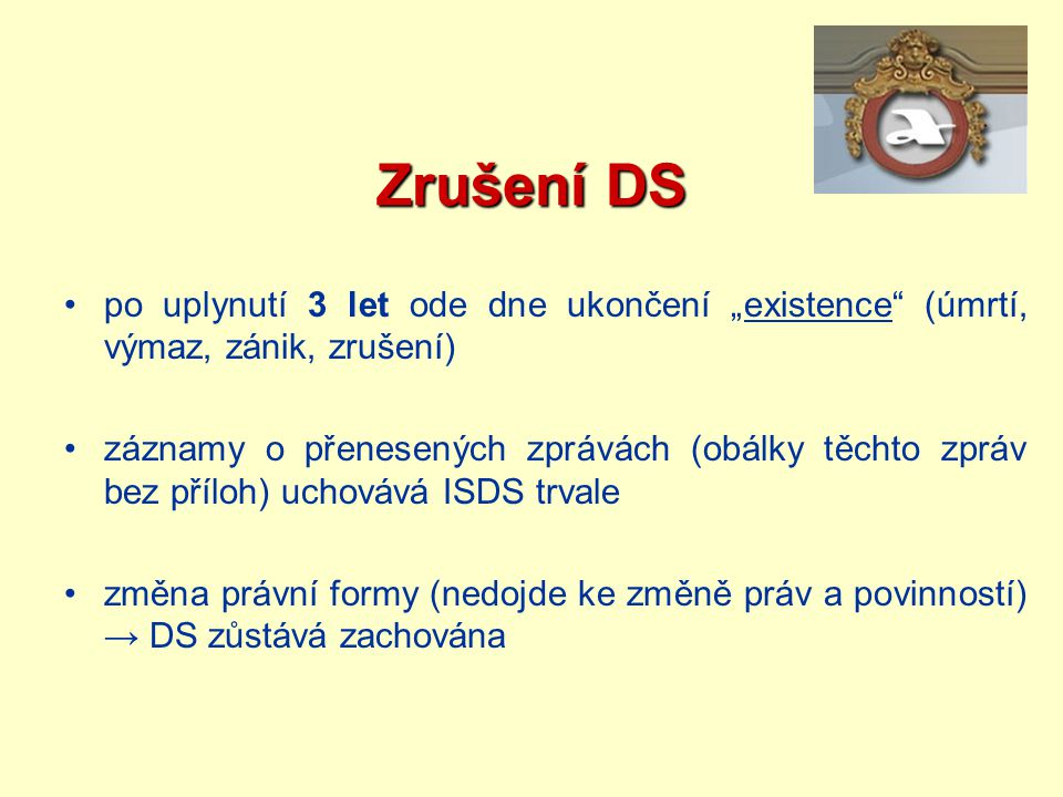 """Zrušení DS po uplynutí 3 let ode dne ukončení """"existence (úmrtí, výmaz, zánik, zrušení)"""