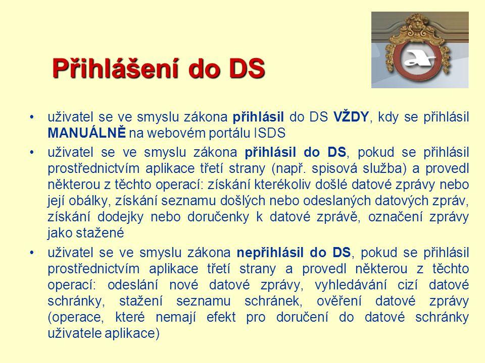 Přihlášení do DS uživatel se ve smyslu zákona přihlásil do DS VŽDY, kdy se přihlásil MANUÁLNĚ na webovém portálu ISDS.