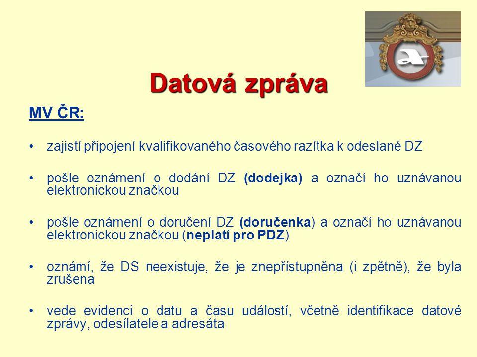 Datová zpráva MV ČR: zajistí připojení kvalifikovaného časového razítka k odeslané DZ.