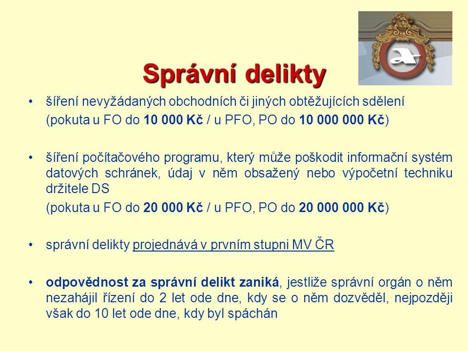 Správní delikty šíření nevyžádaných obchodních či jiných obtěžujících sdělení. (pokuta u FO do 10 000 Kč / u PFO, PO do 10 000 000 Kč)